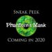 Phantom's Mask: Sneak Peek