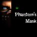 Phantom's Mask: A First Look