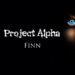 Project Alpha | Finn's Story